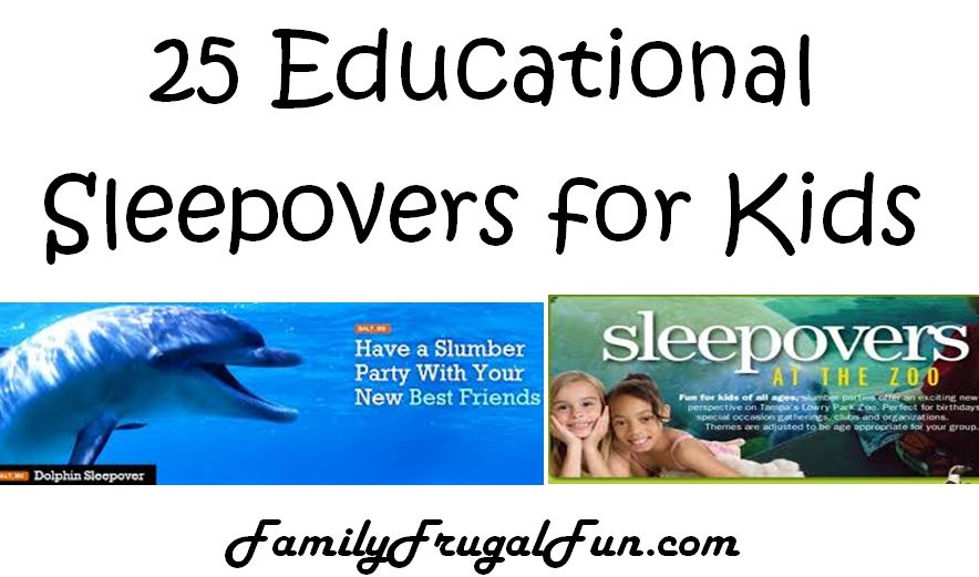25 Educational Sleepovers for Kids