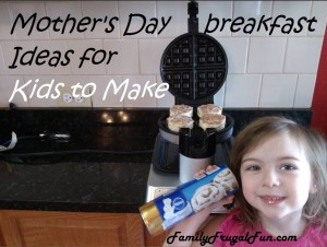 Easy Mother's Day Breakfast Ideas Kids Can Make