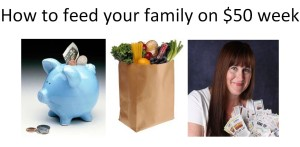 How to Feed your family on $50 a Week