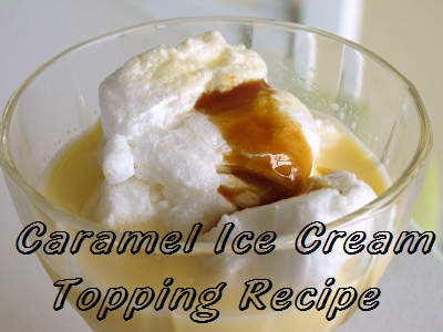 Caramel Ice Cream Topping Recipe