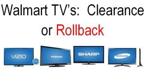 Walmart Tv on Clearance or Rollback