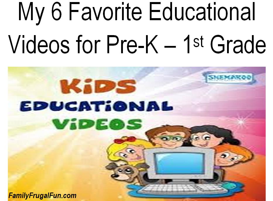 6 Favorite Educational Videos for Pre K through 1st Grade