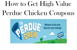 How to get high value perdue chicken coupons printable