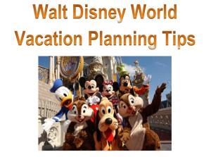 Walt Disney World Vacation Planning Tips